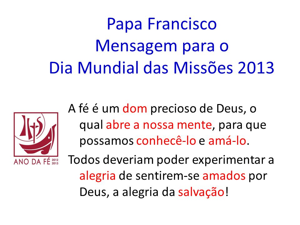 Papa Francisco Mensagem para o Dia Mundial das Missões 2013