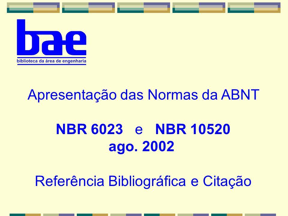Apresentação das Normas da ABNT NBR 6023 e NBR 10520 ago. 2002