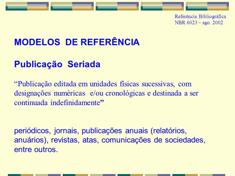 MODELOS DE REFERÊNCIA Publicação Seriada