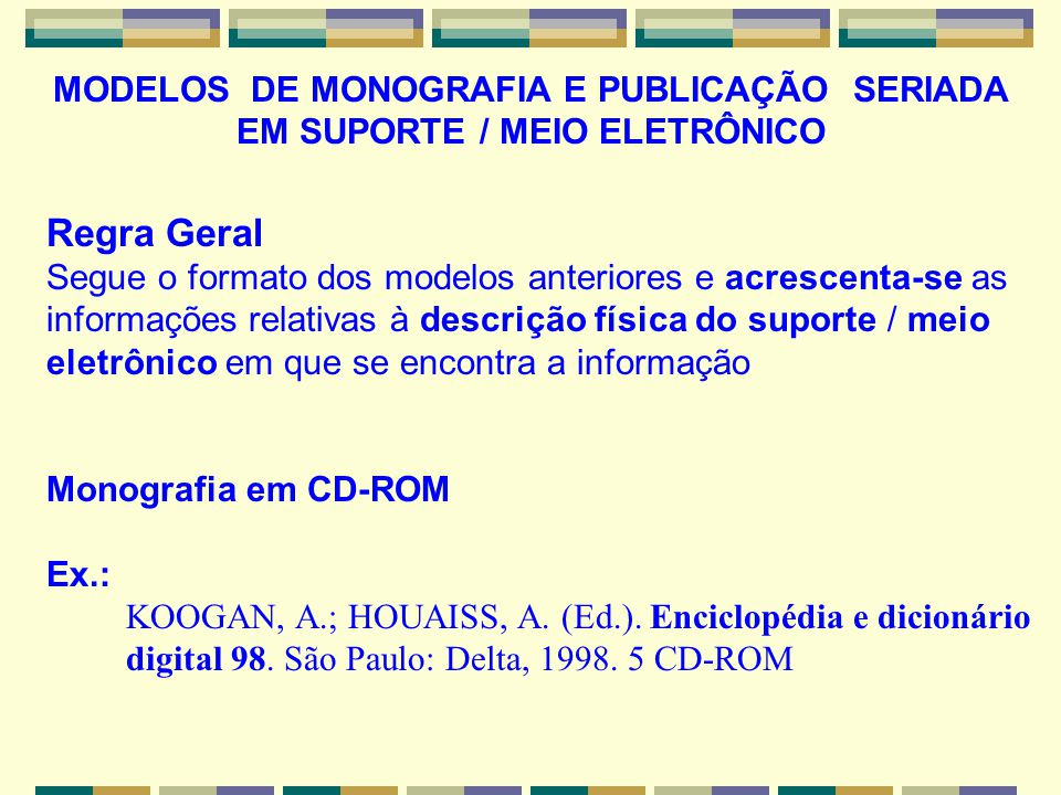 MODELOS DE MONOGRAFIA E PUBLICAÇÃO SERIADA EM SUPORTE / MEIO ELETRÔNICO