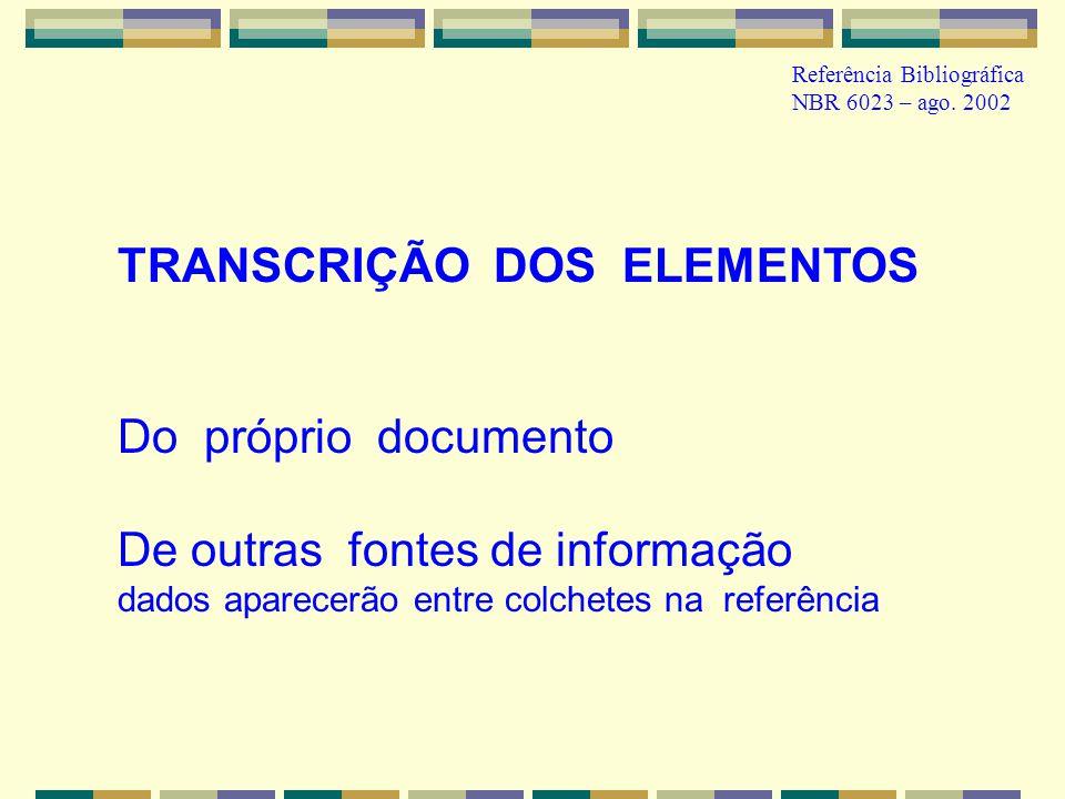 TRANSCRIÇÃO DOS ELEMENTOS Do próprio documento