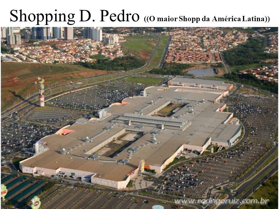 Shopping D. Pedro ((O maior Shopp da América Latina))