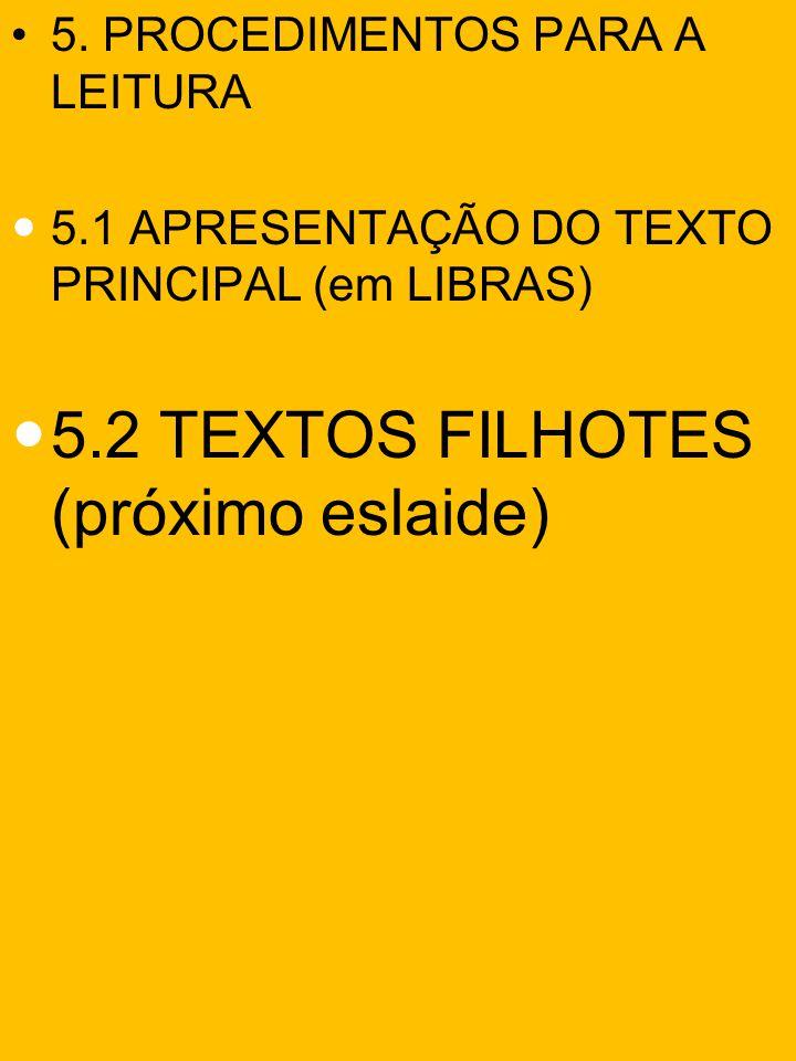 5.2 TEXTOS FILHOTES (próximo eslaide)