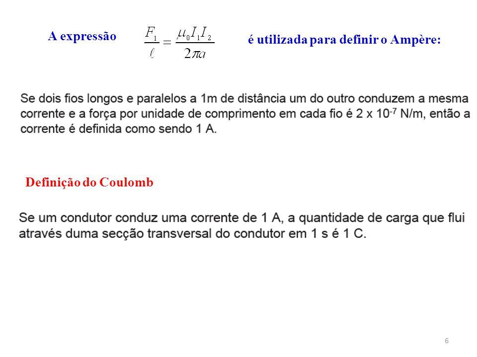 A expressão é utilizada para definir o Ampère: Definição do Coulomb