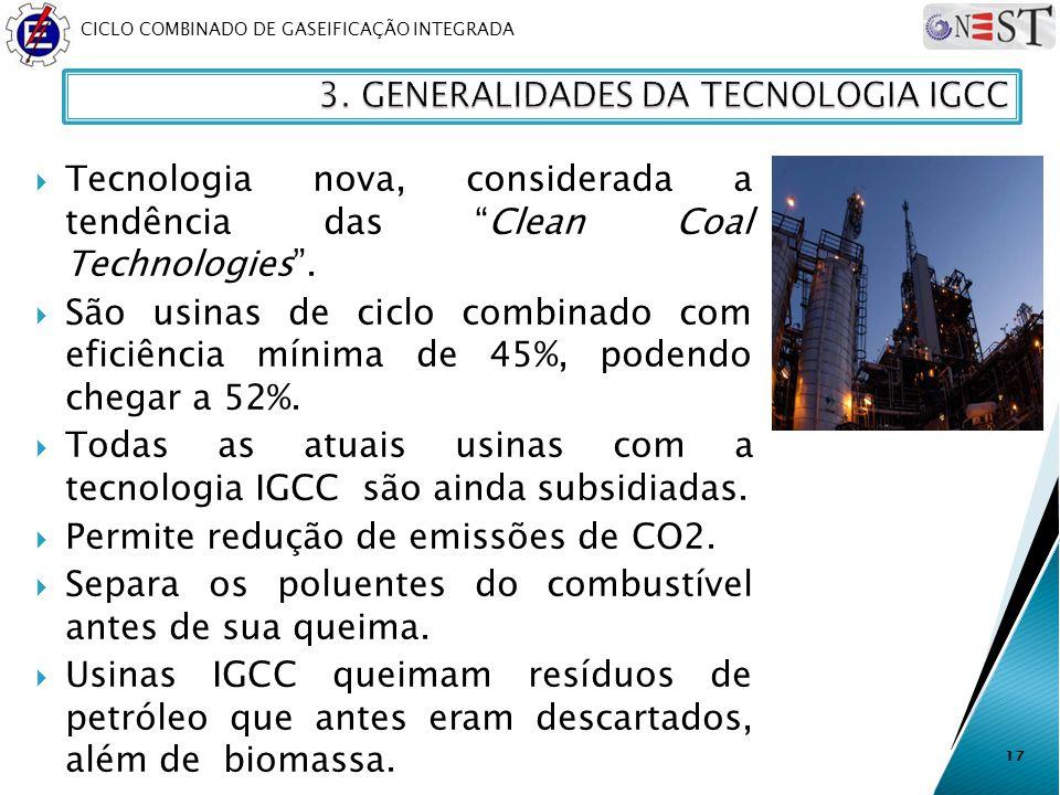 Todas as atuais usinas com a tecnologia IGCC são ainda subsidiadas.