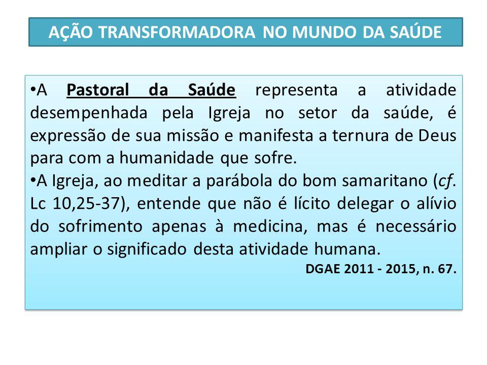 AÇÃO TRANSFORMADORA NO MUNDO DA SAÚDE