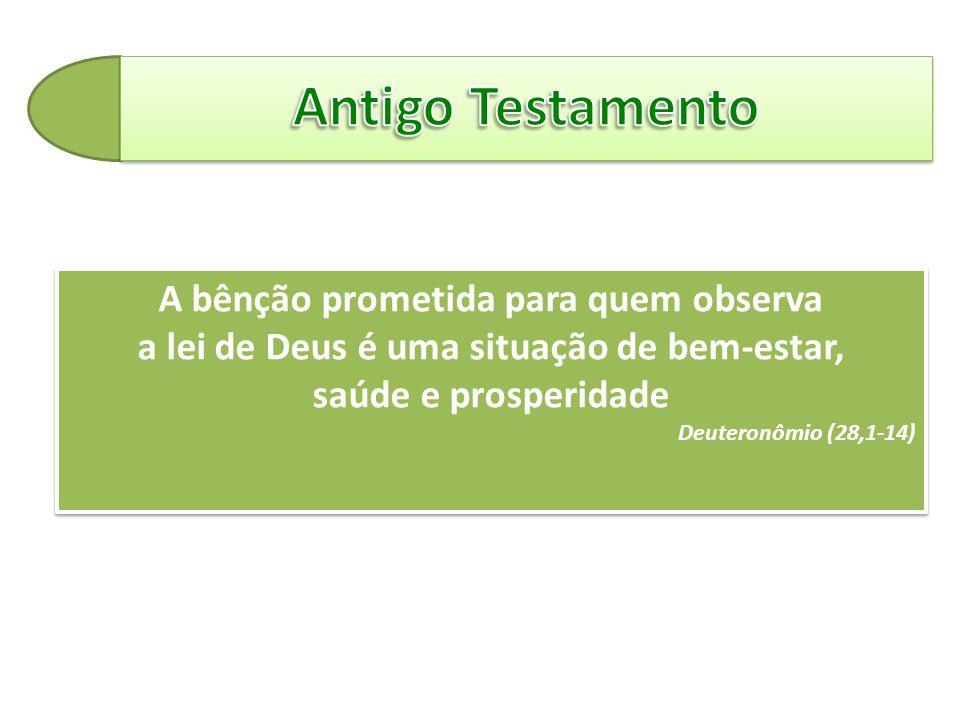 A bênção prometida para quem observa a lei de Deus é uma situação de bem-estar, saúde e prosperidade