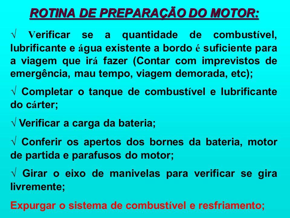 ROTINA DE PREPARAÇÃO DO MOTOR: