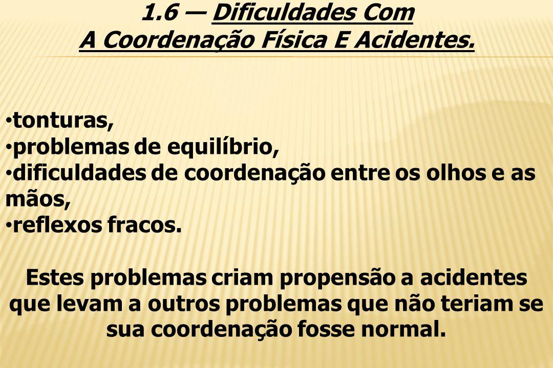 A Coordenação Física E Acidentes.