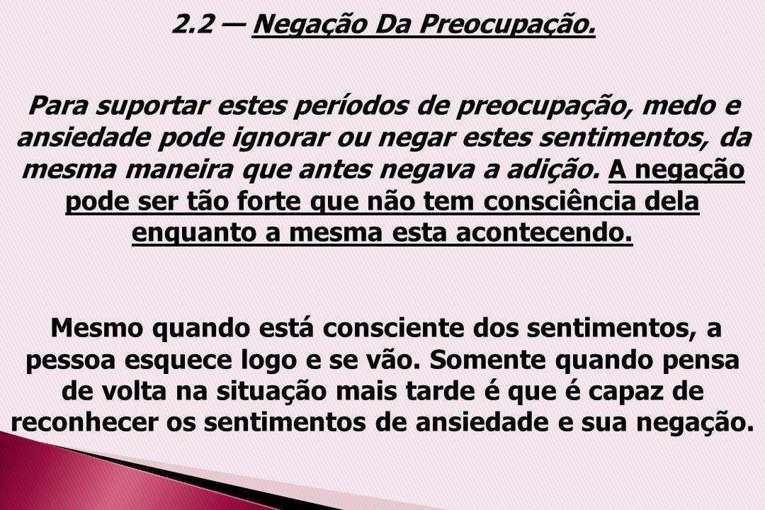 2.2 — Negação Da Preocupação.