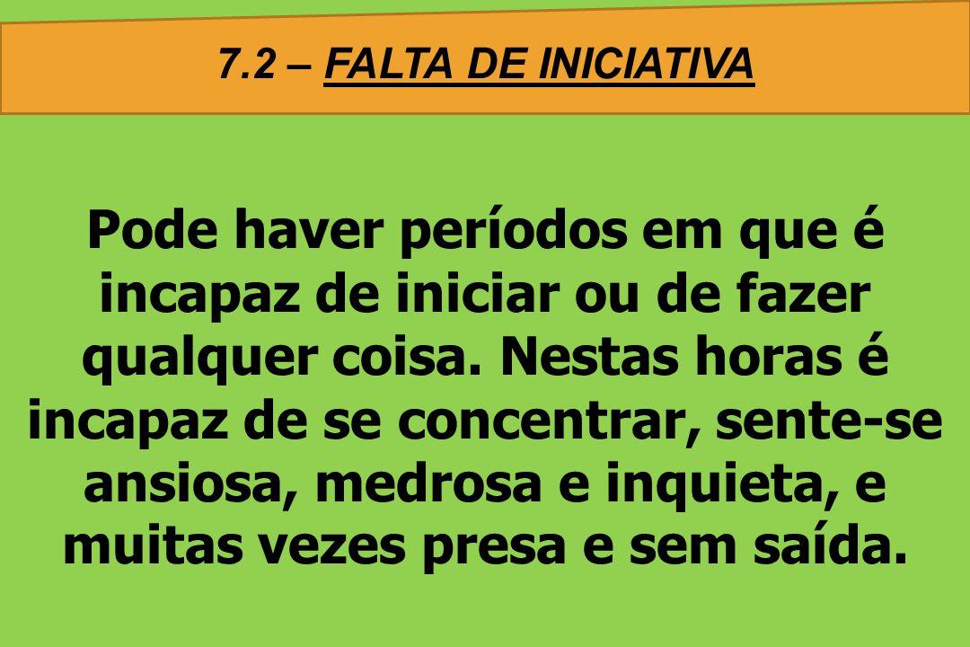 7.2 – FALTA DE INICIATIVA