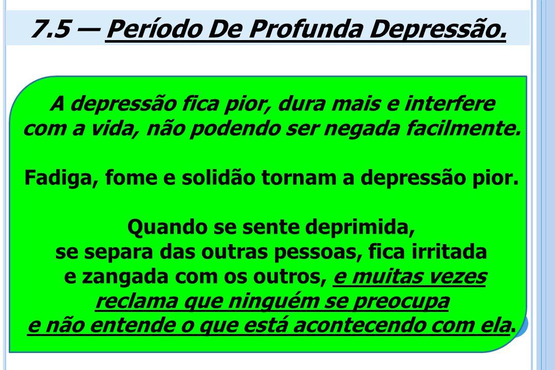 7.5 — Período De Profunda Depressão.