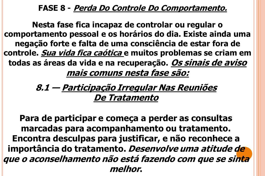 8.1 — Participação Irregular Nas Reuniões De Tratamento