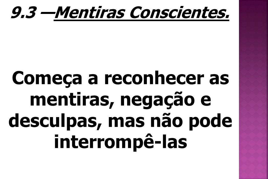 9.3 —Mentiras Conscientes.
