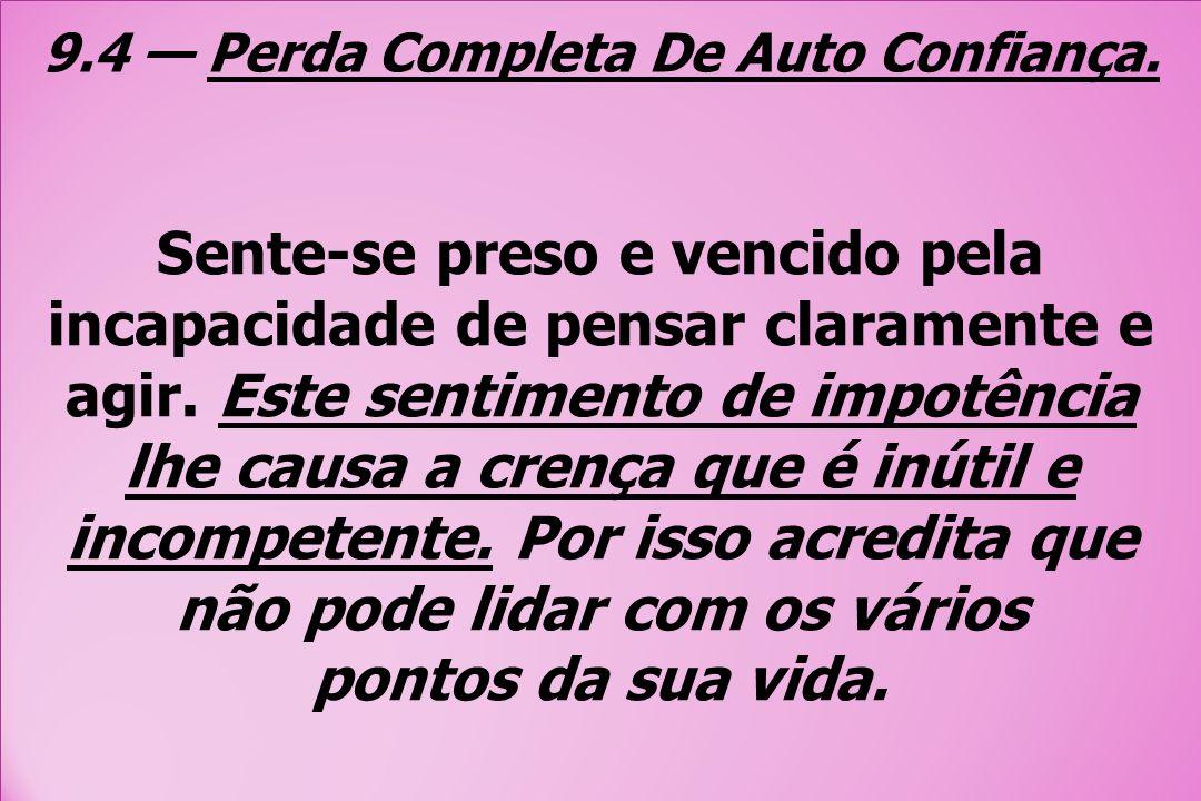 9.4 — Perda Completa De Auto Confiança.