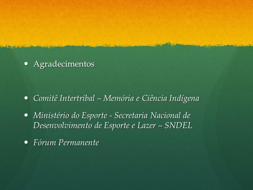 Agradecimentos Comitê Intertribal – Memória e Ciência Indígena.