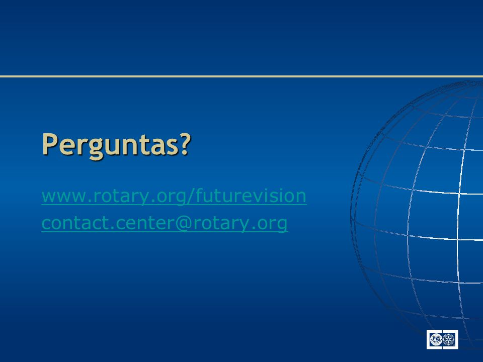 www.rotary.org/futurevision contact.center@rotary.org