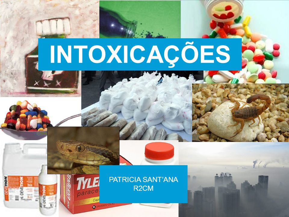 INTOXICAÇÕES PATRICIA SANT'ANA R2CM