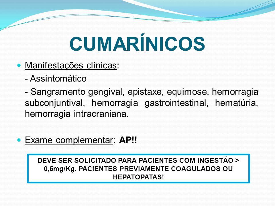CUMARÍNICOS Manifestações clínicas: - Assintomático
