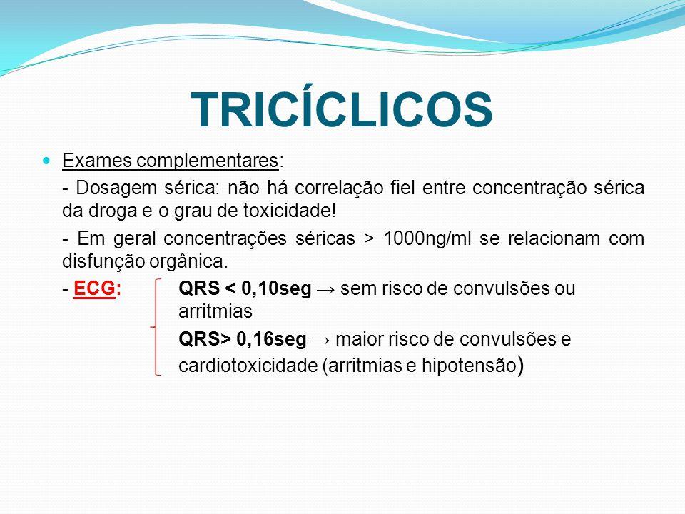 TRICÍCLICOS Exames complementares: