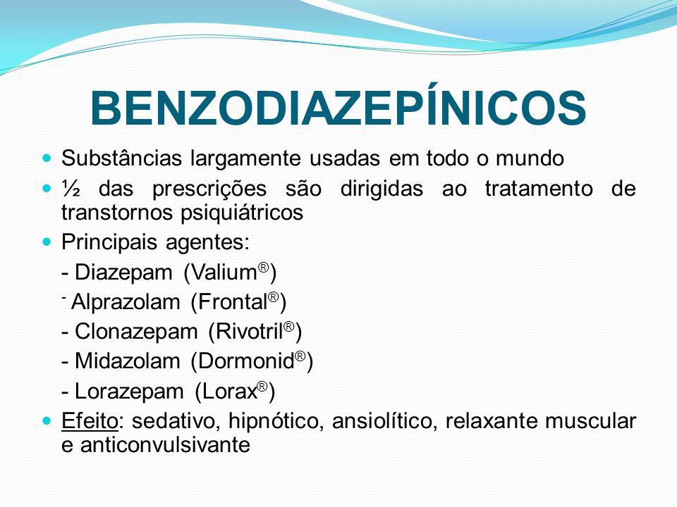 BENZODIAZEPÍNICOS Substâncias largamente usadas em todo o mundo