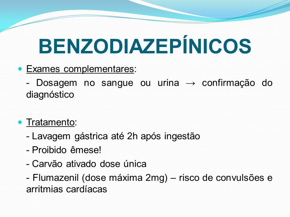 BENZODIAZEPÍNICOS Exames complementares: