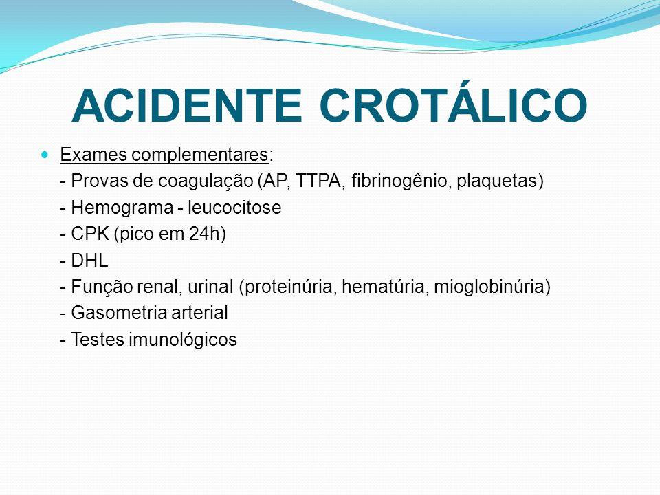 ACIDENTE CROTÁLICO Exames complementares:
