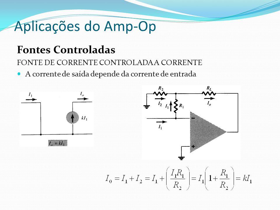 Aplicações do Amp-Op Fontes Controladas
