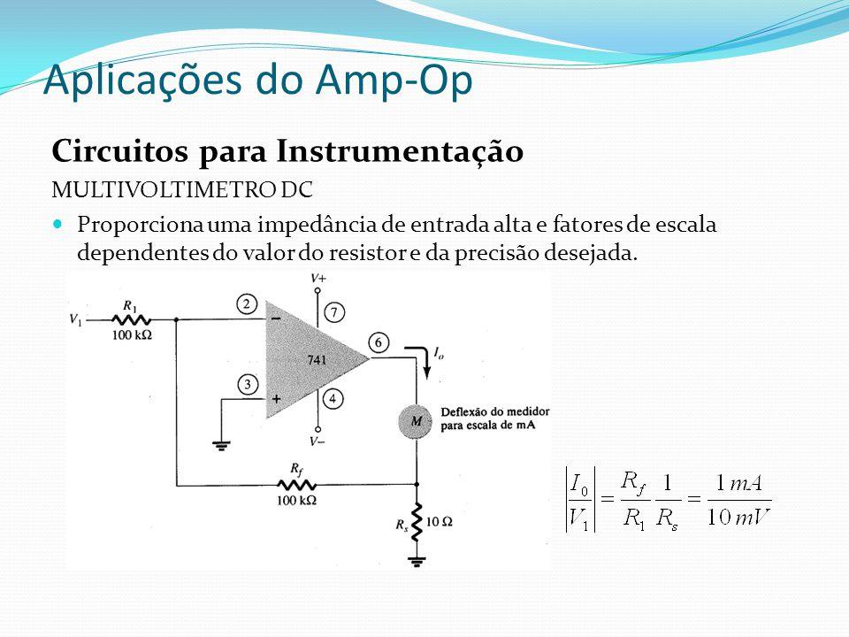 Aplicações do Amp-Op Circuitos para Instrumentação MULTIVOLTIMETRO DC