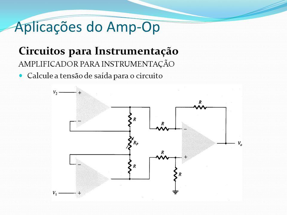Aplicações do Amp-Op Circuitos para Instrumentação