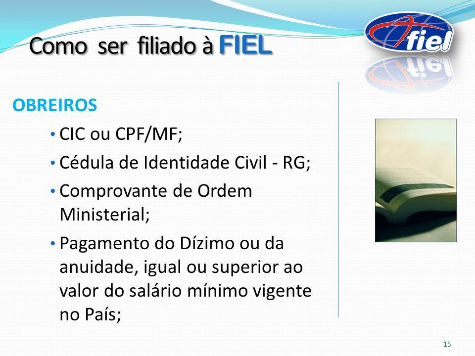 Como ser filiado à FIEL OBREIROS CIC ou CPF/MF;