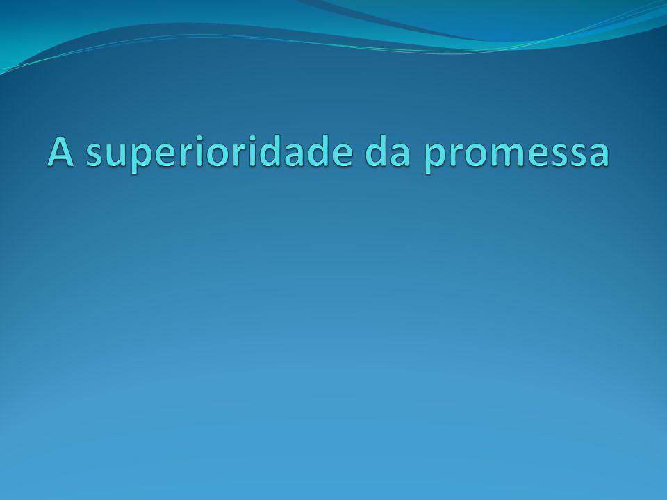 A superioridade da promessa