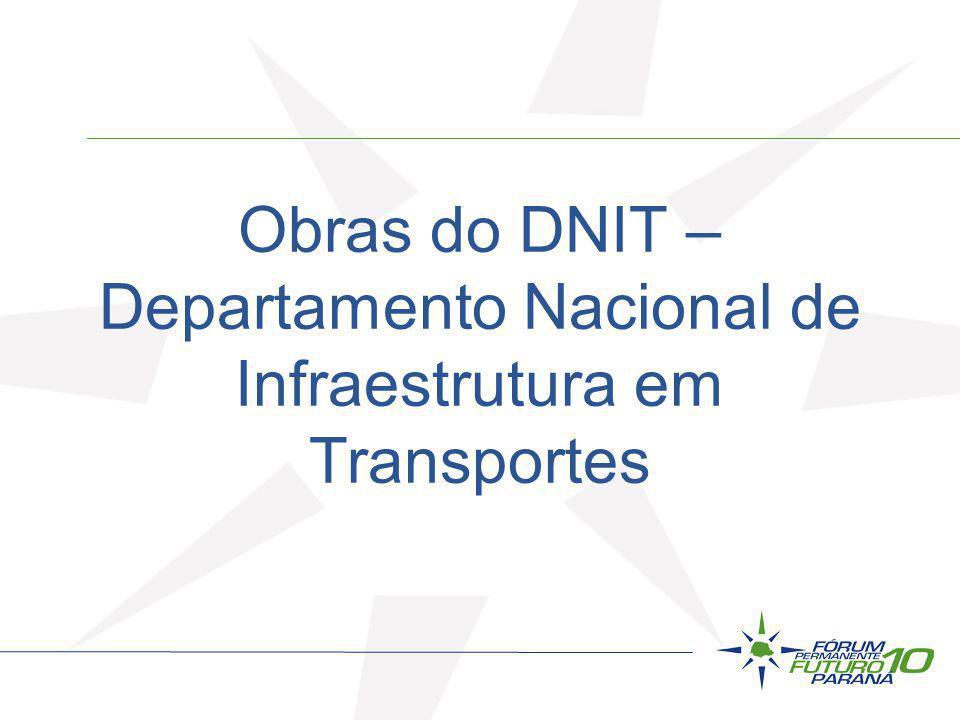 Obras do DNIT – Departamento Nacional de Infraestrutura em Transportes