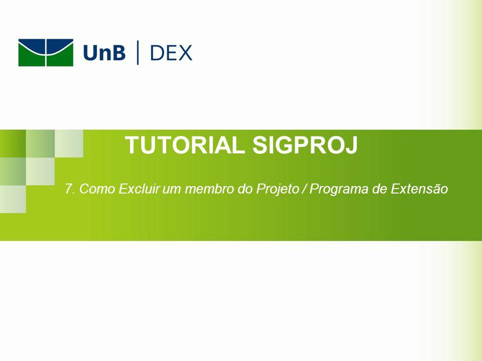 7. Como Excluir um membro do Projeto / Programa de Extensão