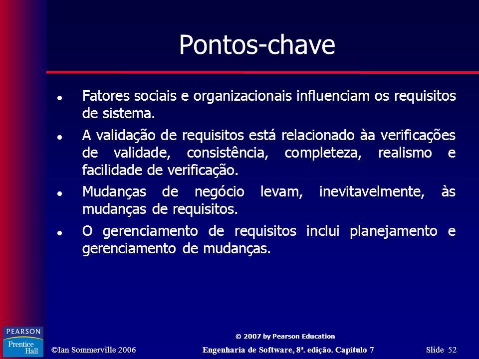 Pontos-chave Fatores sociais e organizacionais influenciam os requisitos de sistema.