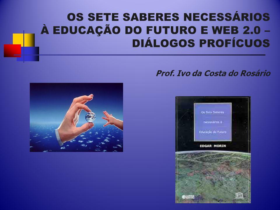 OS SETE SABERES NECESSÁRIOS À EDUCAÇÃO DO FUTURO E WEB 2