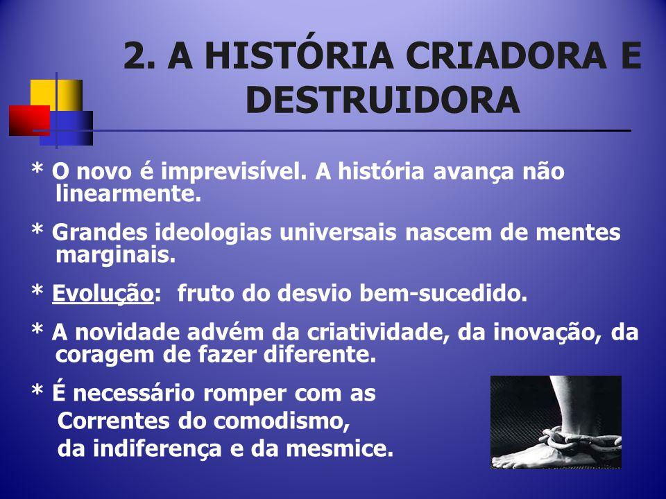 2. A HISTÓRIA CRIADORA E DESTRUIDORA