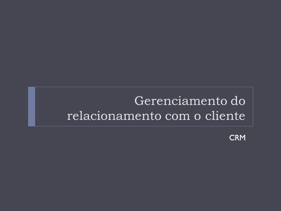 Gerenciamento do relacionamento com o cliente