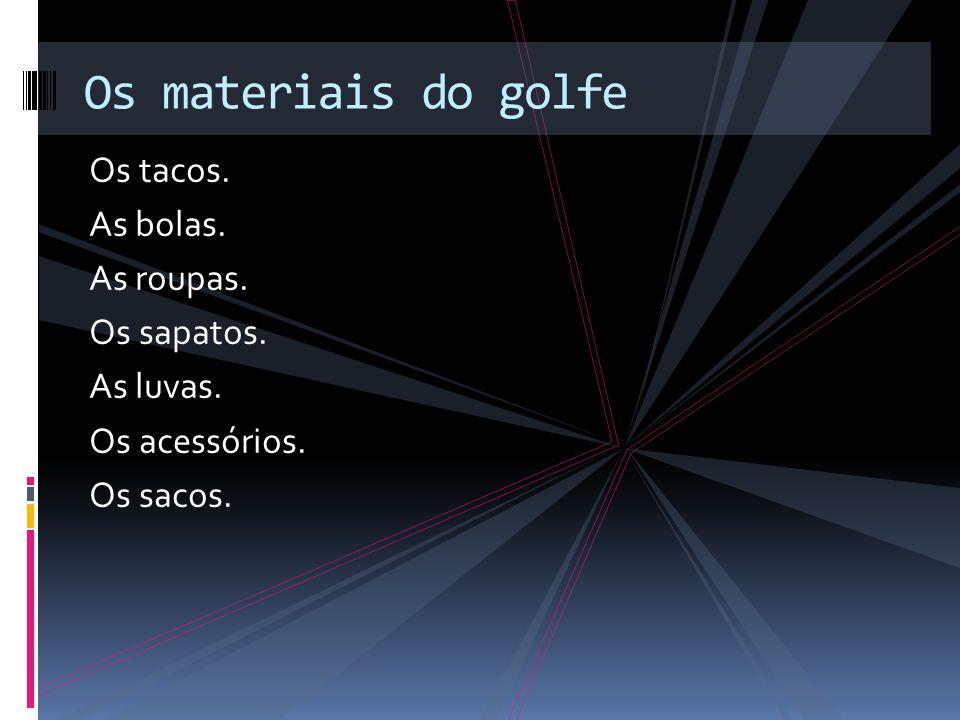 Os materiais do golfe Os tacos. As bolas. As roupas. Os sapatos.