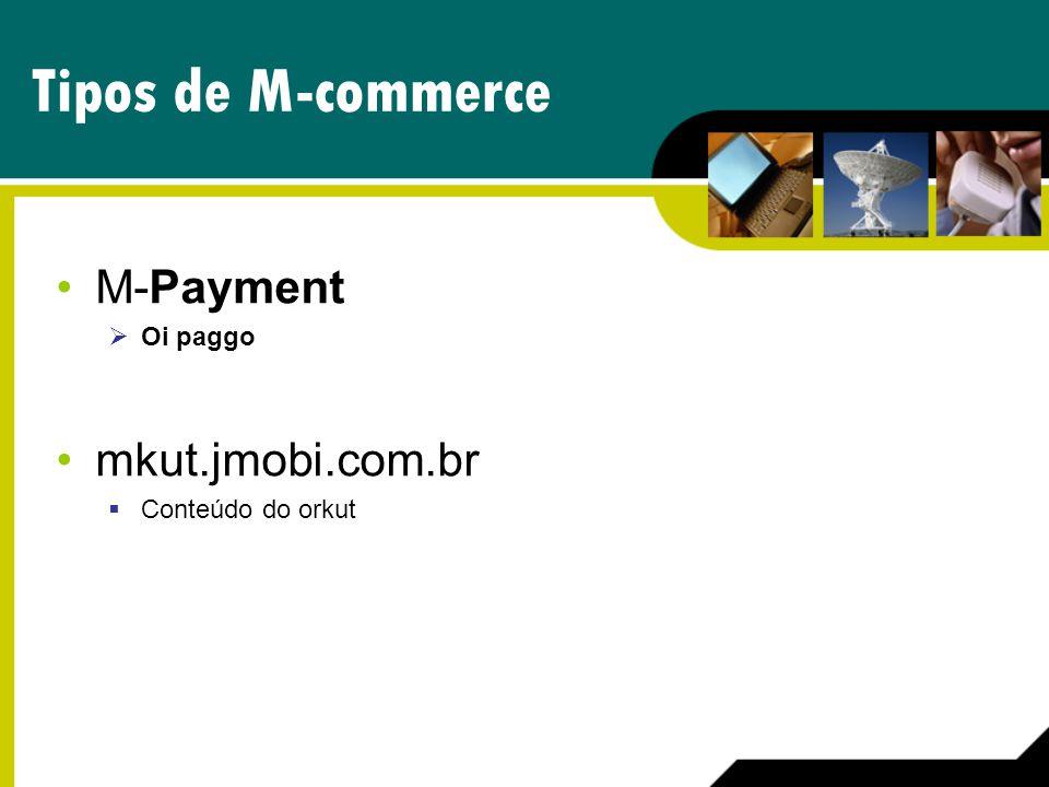 Tipos de M-commerce M-Payment mkut.jmobi.com.br Oi paggo