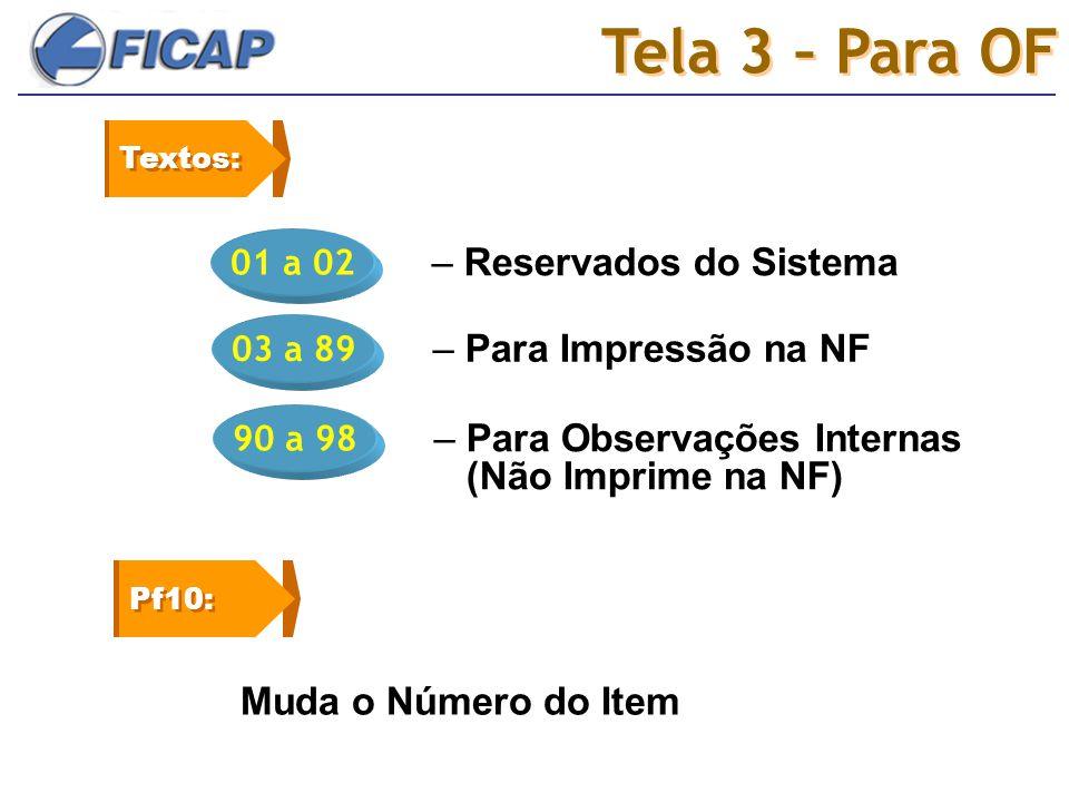 Tela 3 – Para OF – Reservados do Sistema – Para Impressão na NF