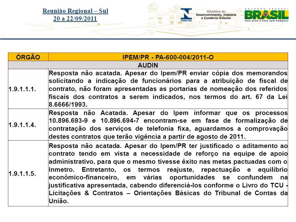 Reunião Regional – Sul 20 a 22/09/2011. ÓRGÃO. IPEM/PR - PA-600-004/2011-O. AUDIN. 1.9.1.1.1.