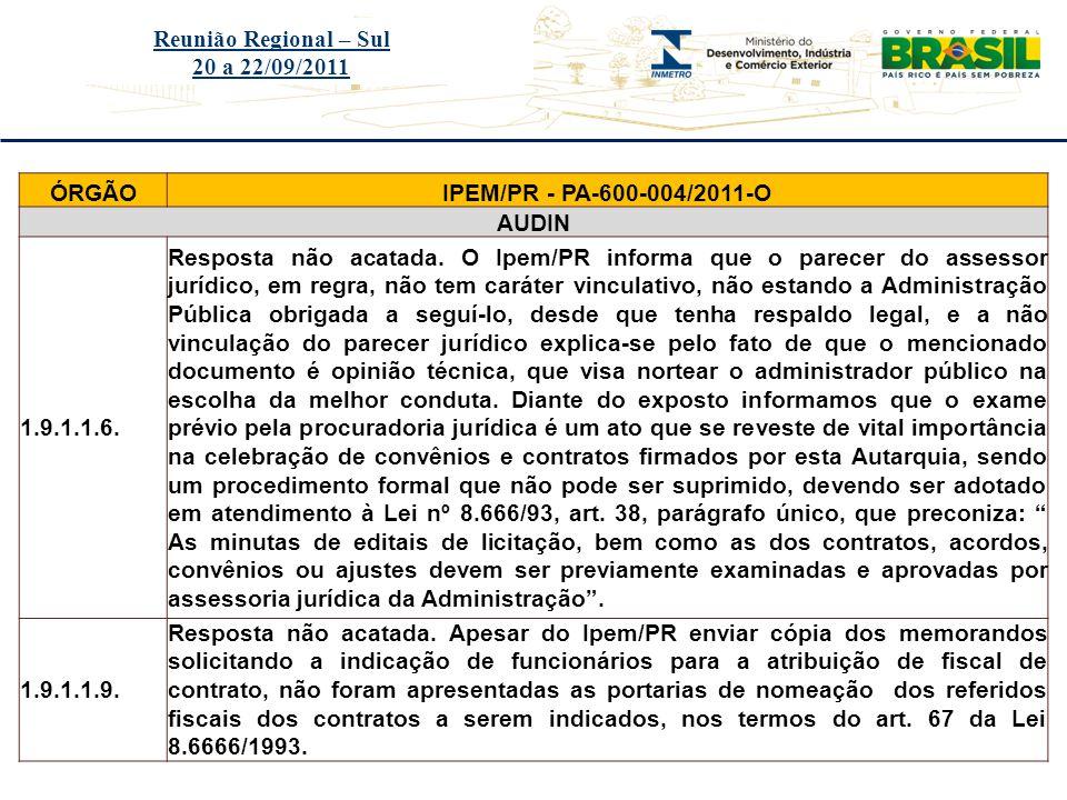 Reunião Regional – Sul 20 a 22/09/2011. ÓRGÃO. IPEM/PR - PA-600-004/2011-O. AUDIN. 1.9.1.1.6.