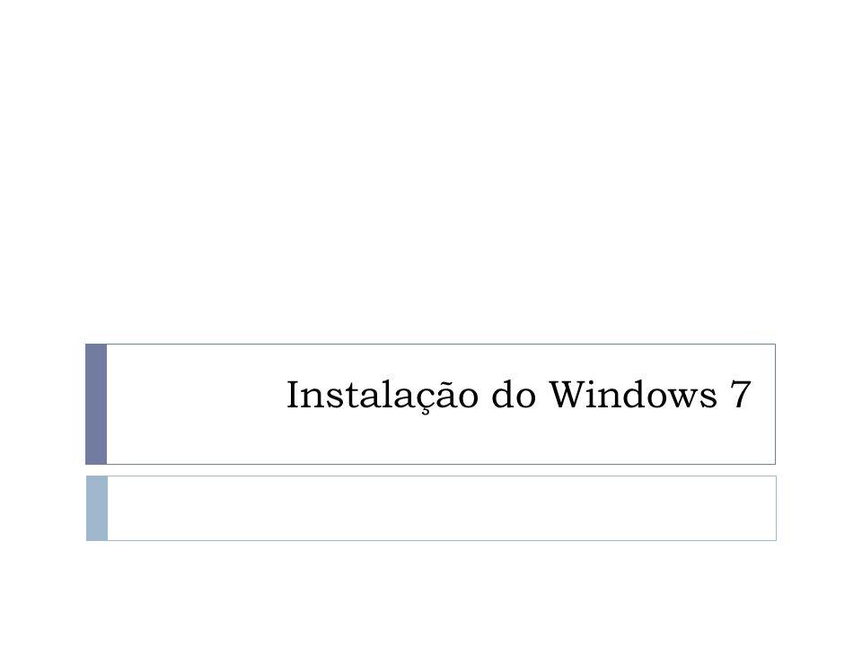 Instalação do Windows 7