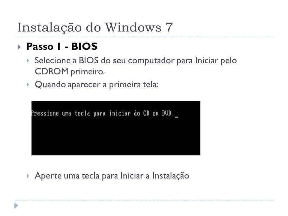 Instalação do Windows 7 Passo 1 - BIOS