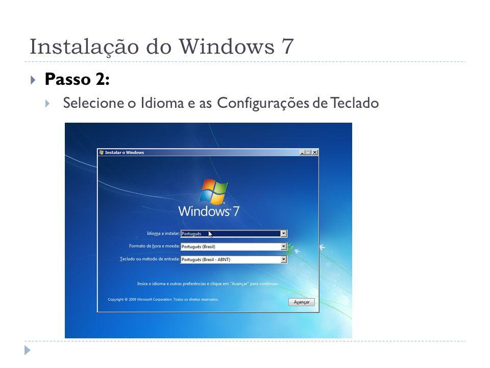 Instalação do Windows 7 Passo 2: