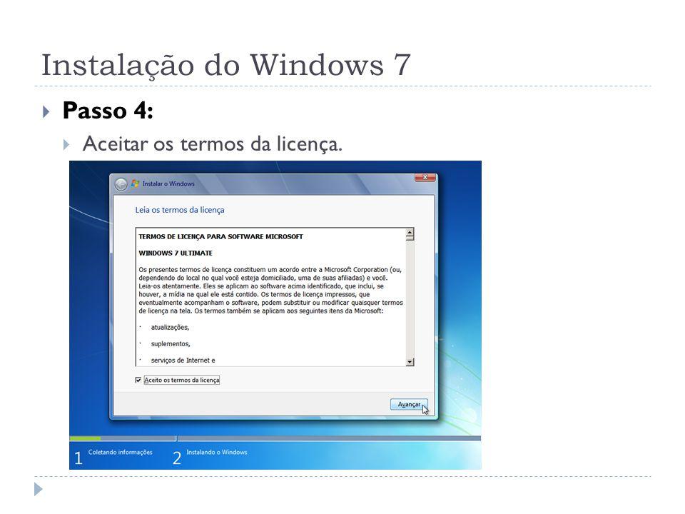 Instalação do Windows 7 Passo 4: Aceitar os termos da licença.
