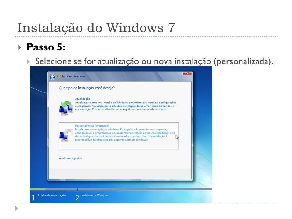 Instalação do Windows 7 Passo 5: