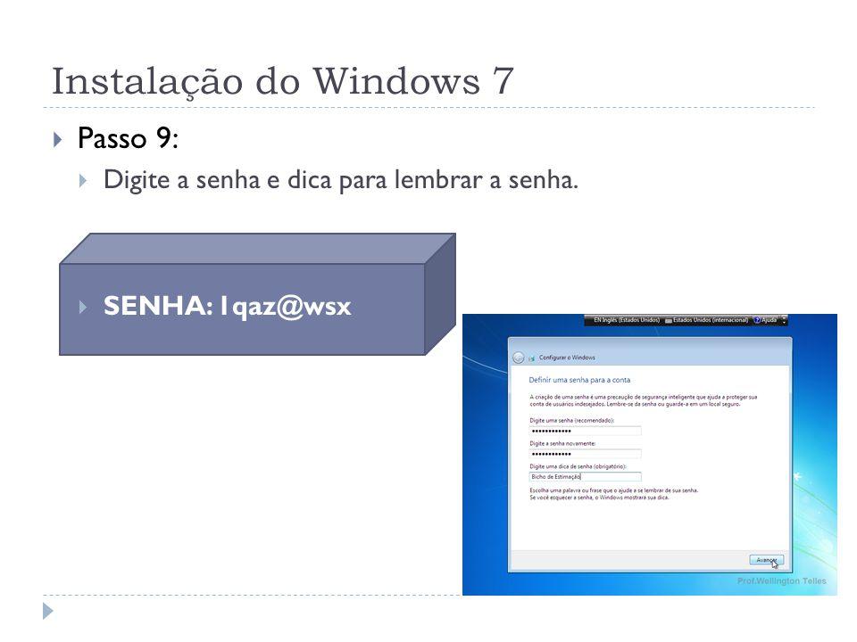 Instalação do Windows 7 Passo 9: