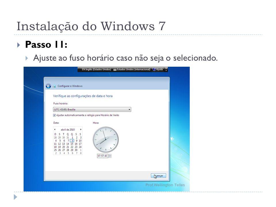 Instalação do Windows 7 Passo 11: